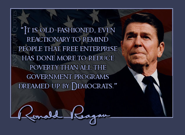 Reagan capitalism has reduced poverty more than democrat programs