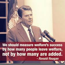 Reagan measure welfare's success by how many people leave it