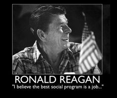 Reagan the best social program is a job