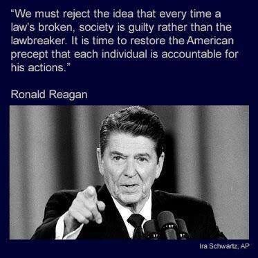Reagan its not society's fault, you're responsible for your actions