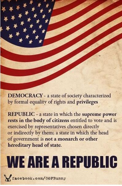We are a republic not a democracy