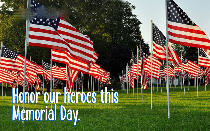 Honor our heroes this Memorial Day