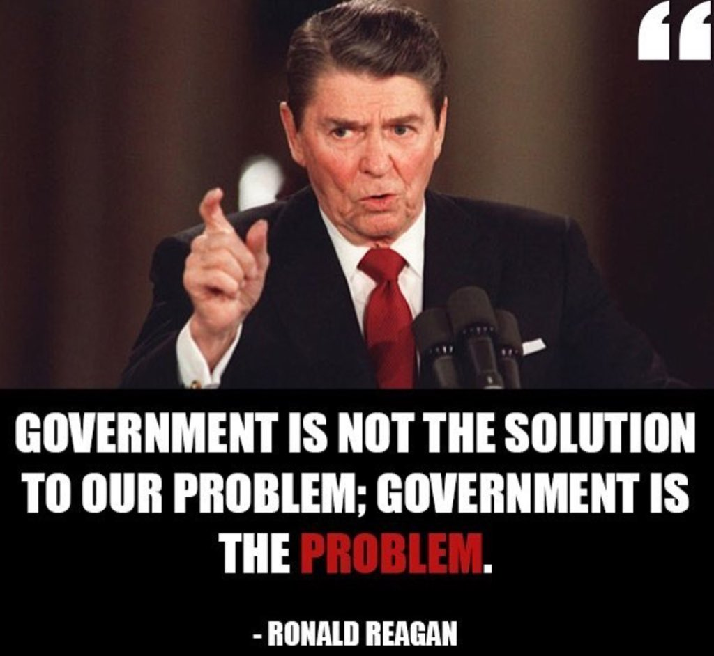 RWR government is not the solution to our problems.  It is the problem